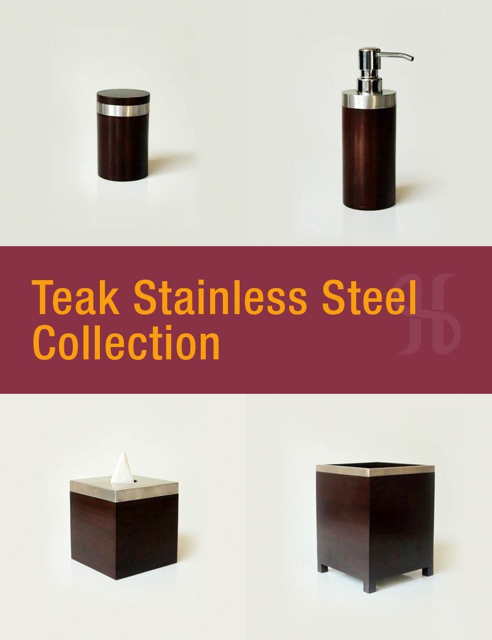 Teak Stainless Steel Collection