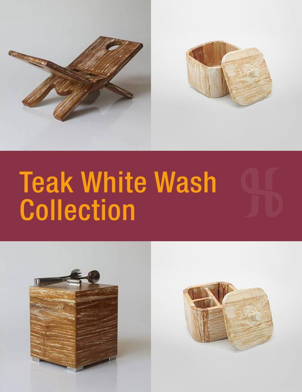 Teak White Wash Collection